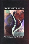 Rough Trades (Charles Bernstein)