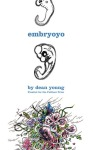 Embryoyo: New Poems (Dean Young)
